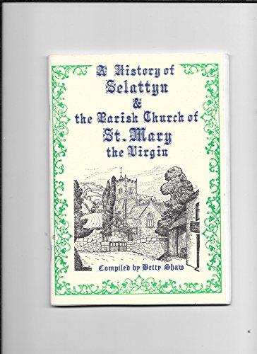A History of Selattyn & the Parish Church of St. Mary the Virgin.