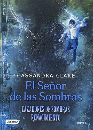 El Senor de Las Sombras = Lord of Shadows (Lady Midnight)