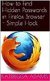 Find Hidden Passwords in Firefox Browser - Simple Hack