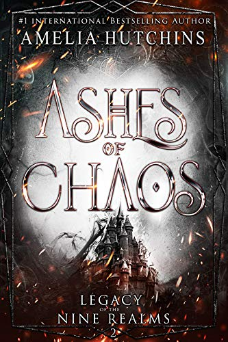 Ashes of Chaos (Legacy of the Nine Realms Book 2) Kindle Edition