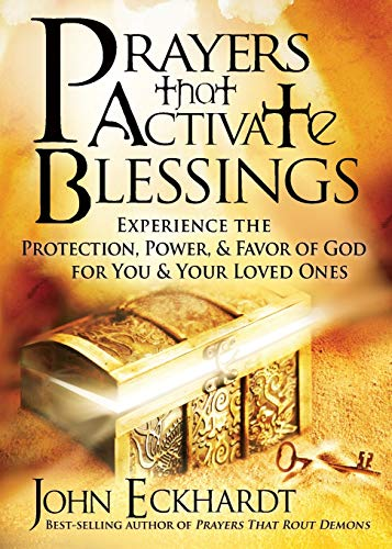 Prayers that Activate Blessings: Experience the Protection,...