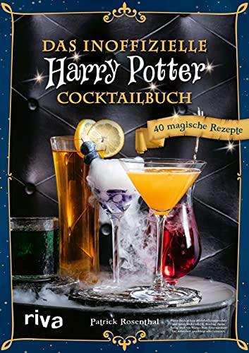 Das inoffizielle Harry-Potter-Cocktailbuch: 40 magische Rezepte. Mit Butterbier, Weasley-Drinks,...
