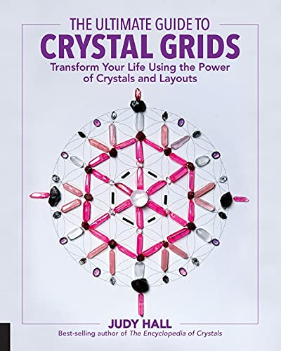 The Ultimate Guide to Crystal Grids: Transform Your Life...