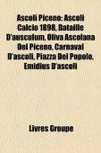 Ascoli Piceno: Ascoli Calcio 1898, Bataille D'Ausculum, Oliva Ascolana del Piceno, Carnaval D'Ascoli, Piazza del Popolo, Emidius D'As