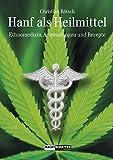 Hanf als Heilmittel: Ethnomedizin, Anwendungen und Rezepte (Gebundene Ausgabe)
