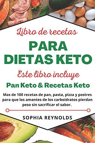 Libro de recetas para dietas keto.: Pan Keto & Recetas K