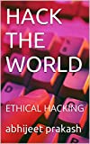 HACK THE WORLD: ETHICAL HACKING
