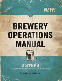 Brewery Operations Manual by [Tom Hennessy]