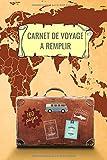 Carnet de voyage a remplir: 160 pages de taille 6x9 po (15,24 x 22,86 cm)...