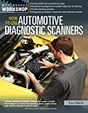 How To Use Automotive Diagnostic Scanners: - Understand OBD-I and OBD-II Systems - Troubleshoot Diagnostic Error Codes for All Vehicles - Select the ... Tools and Code Readers (Motorbooks Workshop)