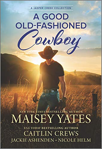 A Good Old-Fashioned Cowboy by [Maisey Yates, Caitlin Crews, Nicole Helm, Jackie Ashenden]