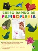 Curso rapido de papiroflexia / origami fast course