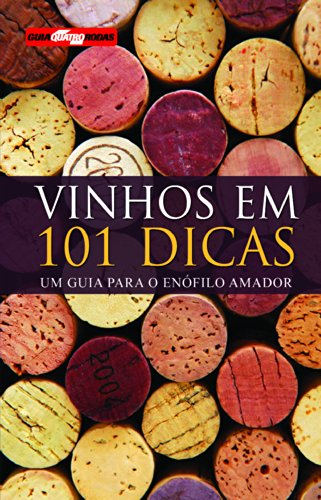 Wines in 101 Tips. A Guide for the Oenophile
