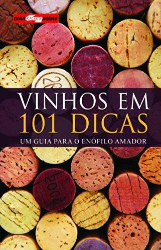 Vinhos em 101 Dicas. Um Guia Para o Enófilo
