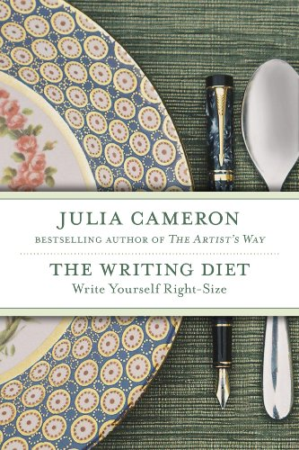 The Writing Diet: Write Yourself Right-Size by [Julia Cameron]
