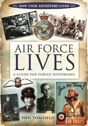 Air Force Lives: A Guide for Family Historians (How Our Ancestors Lived)