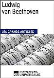 Ludwig van Beethoven: Les Grands Articles d'Universalis