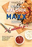The Ultimate Kalorik MAXX Recipes Collection 2 Cookbooks in 1: The Best Recipes Collection for frying, roasting, and bake Chicken mastering your Kalorik MAXX
