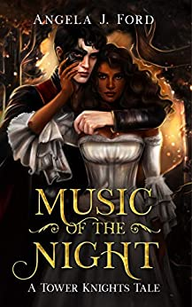 Music of the Night: A Gothic Romance (Tower Knights) by [Angela J.  Ford]