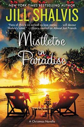 Mistletoe in Paradise: A Christmas Novella (The Wildstone Series) by [Jill Shalvis]