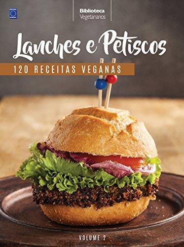 Vegetarian Collection. Snacks and Snacks - Volume 2: 120 Vegan Recipes