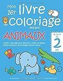 Mon 1er livre de coloriage enfant ANIMAUX — À partir de 2 ans — Cahier...