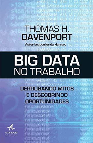 Big Data no Trabalho. Derrubando Mitos e Descobrindo Oportunidades