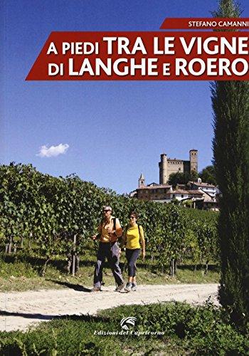 A piedi tra le vigne di Langhe e Roero