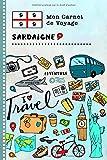 Sardaigne Carnet de Voyage: Journal de bord avec guide pour enfants. Livre...
