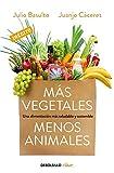 Más vegetales, menos animales: Una alimentación más...