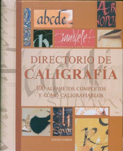 Directorio de caligrafía: 100 alfabetos completos y como caligrafiarlos (Spanish Edition)