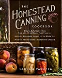 The Homestead Canning Cookbook: •Simple, Safe Instructions from a Certified Master Food Preserver •Over 150 Delicious, Homemade Recipes •Practical Help to Create a Sustainable Lifestyle