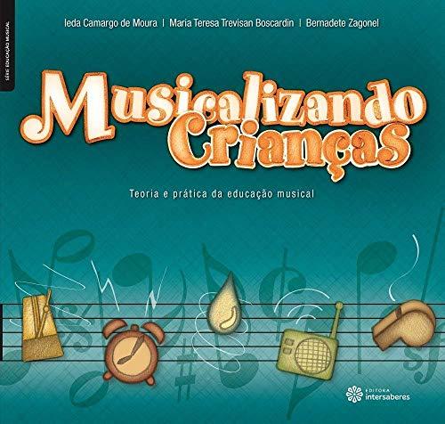 Musicalizando crianças:: teoria e prática da educação musical