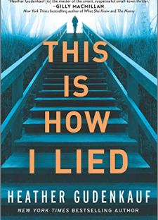 This Is How I Lied: A Novel by [Heather Gudenkauf]