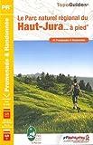 Le Parc naturel régional du Haut-Jura... à pied : 41 promenades &...