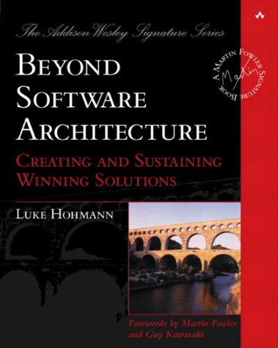 Beyond Software Architecture: Creating and Sustaining Winning Solutions (Addison-Wesley Signature Series (Fowler)) (English Edition)