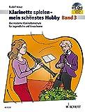 Klarinette spielen - mein schönstes Hobby: Die moderne Schule für Jugendliche und Erwachsene. Band 3. Klarinette. Ausgabe mit CD.