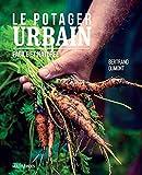 Le potager urbain: Facile et naturel