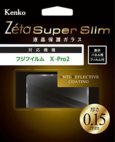 Kenko 液晶保護ガラス Zeta Super Slim FUJIFILM X-Pro2用 厚さ0.15mm 硬度9H ZCG-FXP2