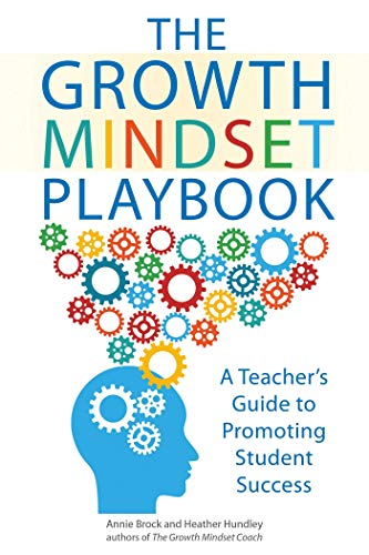 The Growth Mindset Playbook: A Teacher's Guide to Promoting Student Success (Growth Mindset for Teachers)