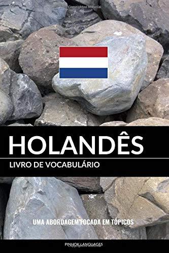 Livro de Vocabulario Holandes: Uma Abordagem Focada Em Topicos