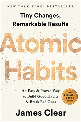 Atomic Habits: An Easy & Proven Way to Build Good Habits &...
