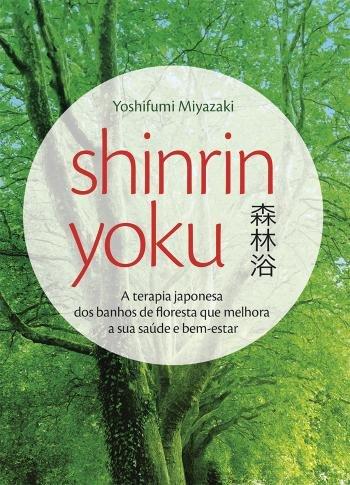 shinrin-yoku A terapia japonesa dos banhos de floresta que melhora a sua saúde e bem-estar