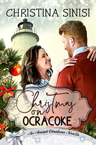 Christmas on Ocracoke (Anaiah Christmas Romance) by [Christina Sinisi]
