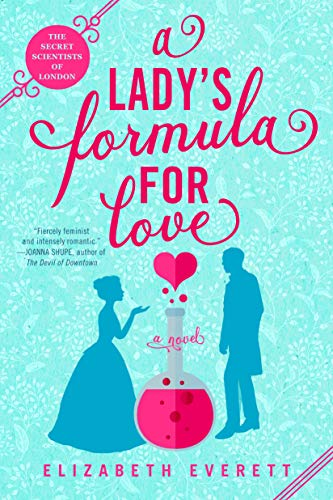 A Lady's Formula for Love (The Secret Scientists of London Book 1) by [Elizabeth Everett]