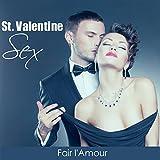 St. Valentine Sex - Musique de Fond Lounge et Chill out pour Fair l'Amour et Créer un Atmosphère Sensuel