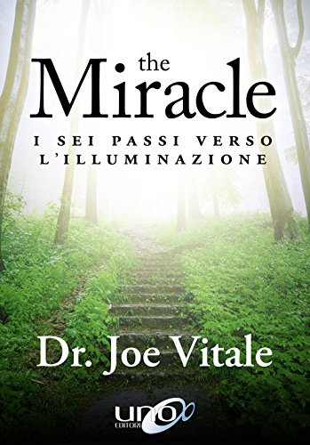 The miracle. I sei passi verso l'illuminazione