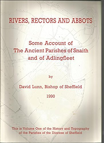 Rivers, Rectors and Abbots : Some Account of The Ancient Parishes of Snaith and of Adlingfleet