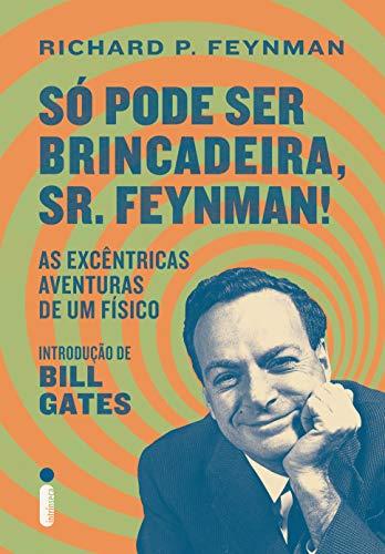 Só Pode Ser Brincadeira, Sr. Feynman! por [Richard P. Feynman]