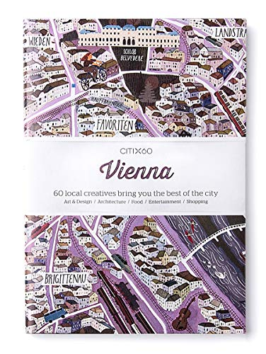 CITIx60: Vienna: 60 Creatives Show You the Best of the City
